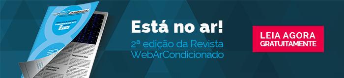 Leia agora a 2 edicao da revista do WebArCondicionado