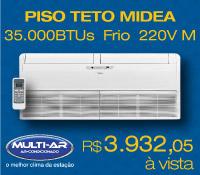 Multi-Ar - Piso Teto 35000 Frio - Midea